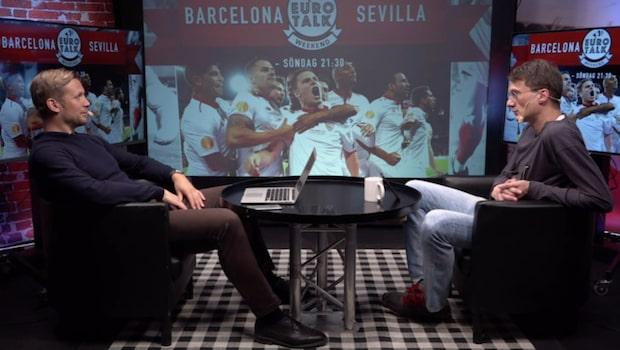 """Eurotalk 20/5 Barcelona-Sevilla: """"Ibland gör de 20 mål"""""""