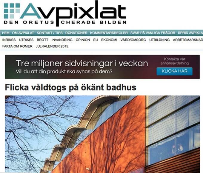 """AVPIXLAT Hatsajten Avpixlat om misstänkt våldtäkt på Eriksdalsbadet i Stockholm, som sajten kallar """"ökänt badhus"""" i rubriken."""