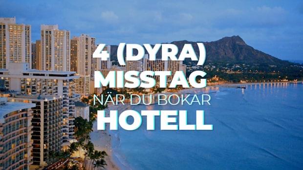 Fyra dyra misstag när du bokar hotell