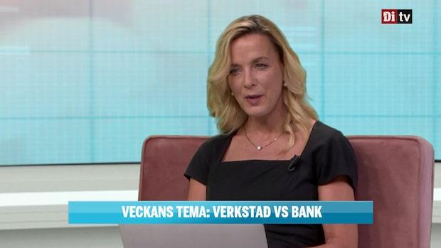 Veckans tema om Verkstad vs Bank