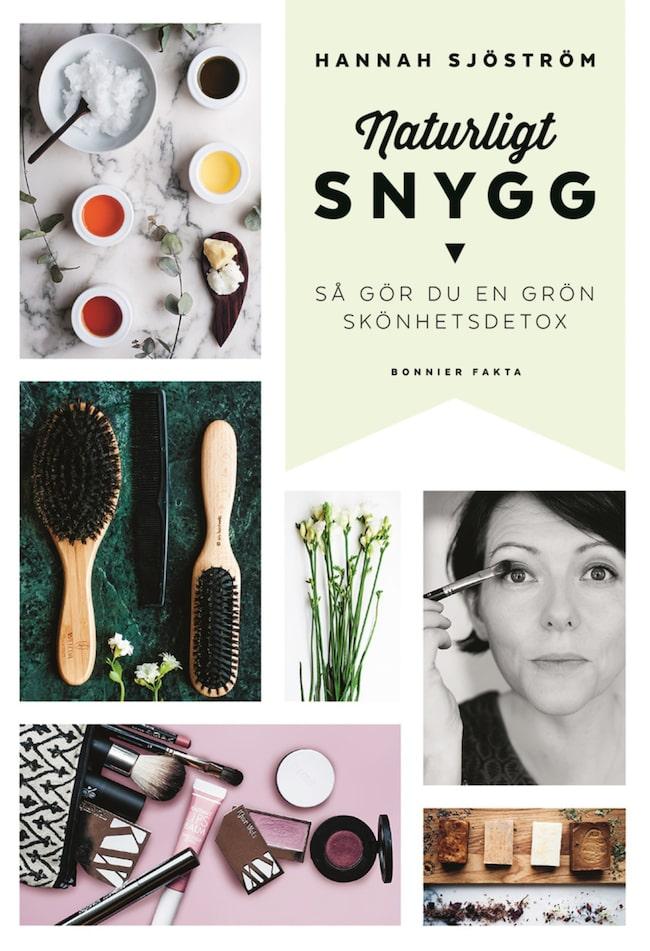 Naturligt Snygg av Hannah Sjöström (Bonnier Fakta).