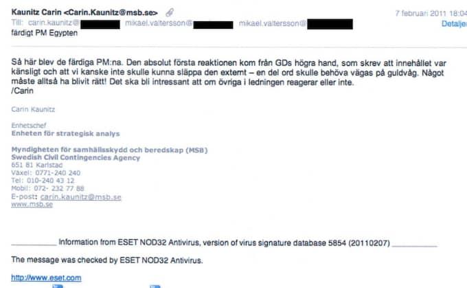 I ett mejl till Valtersson redogjorde Kaunitz för sin sambo vad en person i ledningen på MSB tyckte om en säkerhetspolitisk rapport.