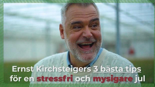 Ernst Kirchsteigers tre bästa tips för en stressfri och mysigare jul