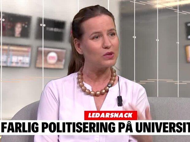 LEDARSNACK: Politiseringen av universiteten är farlig
