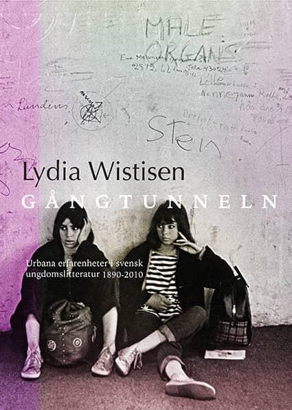 """""""Gångtunneln"""" av Lydia Wisistens genomlyser urbana platsers roll i barn- och ungdomslitteraturen."""