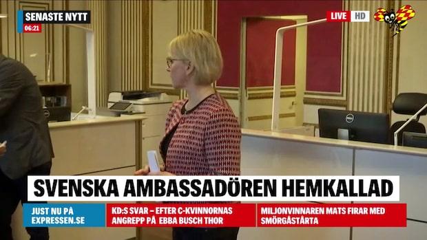 """Svensk ambassadör kallas hem: """"Ska ses som en markering"""""""